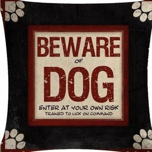 Other - Pillow Cover- New- Beware Of Dog Kisses